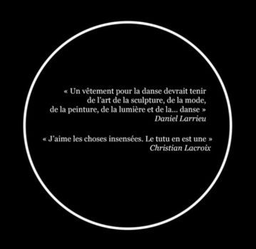 Citations : Daniet Larrieu, Christian Lacroix, Iris van Herpen,William Forsythe