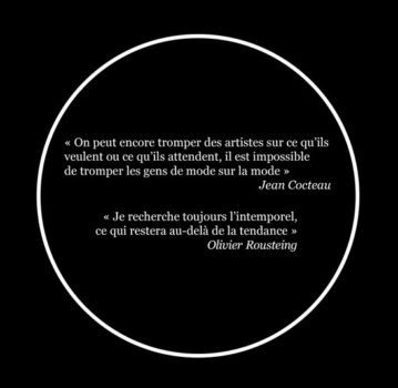 Citations : Jean Cocteau, Olivier Roustein, Maurice Bèjart, Gareth Pugh